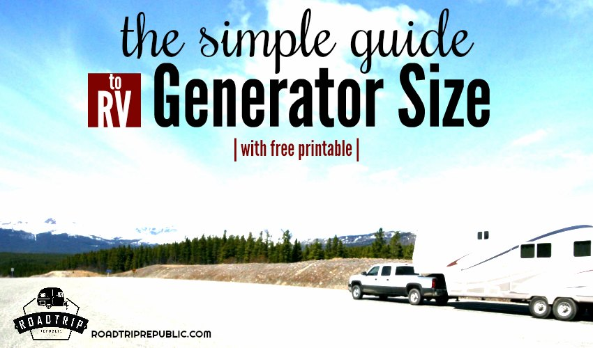 Simple Guide to Determining What Size Generator You Need for Your RV, Travel Trailer or 5th Wheel