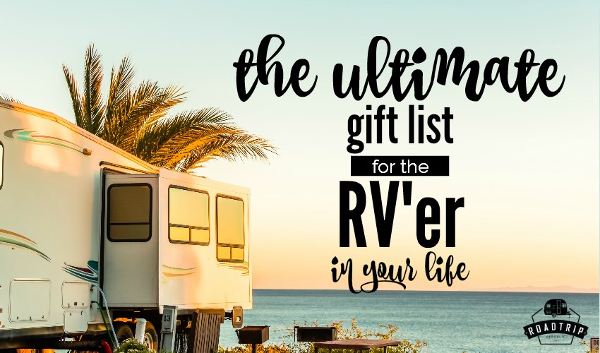 Ultimate RV Camper Gift List for Christmas Birthdays | Roadtrip Republic
