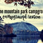 Stone Mountain Park Campground RV Review GA RoadTrip Republic