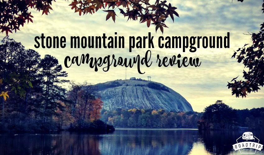 Stone Mountain Park Campground Review Roadtrip Republic