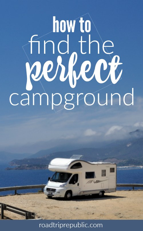 Find the perfect campground with these simple steps and quick tips from Roadtrip Republic.