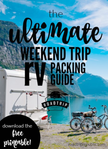 Ultimate Weekend Trip RV Packing List and Guide from Roadtrip Republic.com FREE Printable