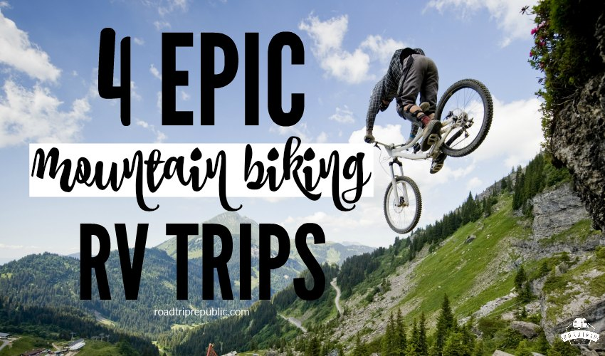 Mountain Biking RV Road Trips Trails United States Roadtrip Republic