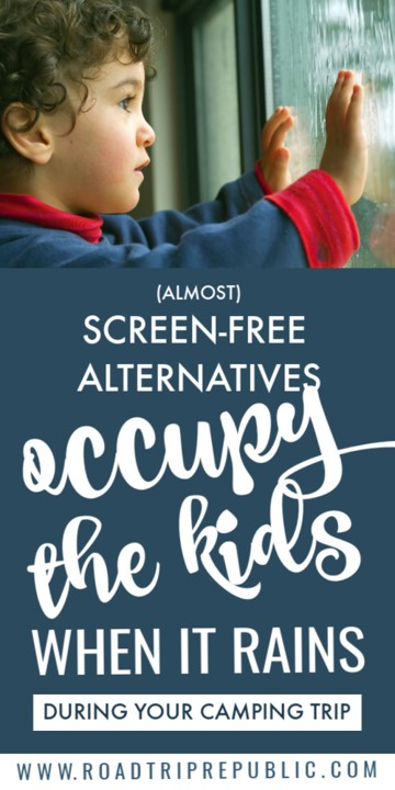 Screen-Free Alternatives to Keep the Kids Busy and Occupy them on your Next Rainy Day RV Camping Trip
